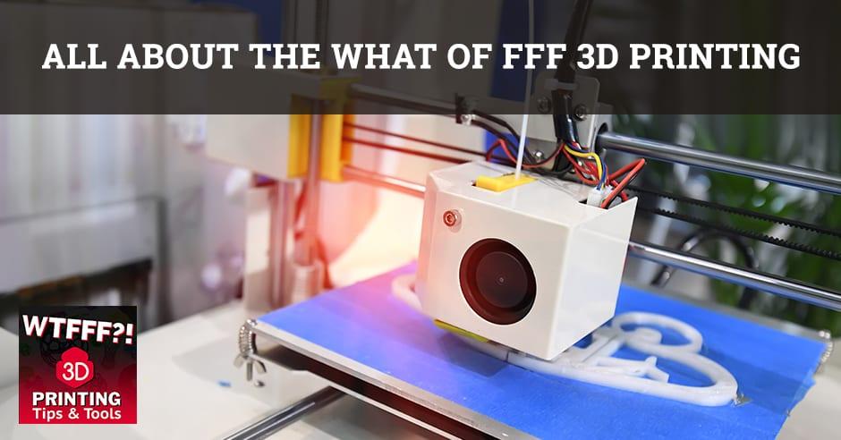 WTF 001 | FFF 3D Printing