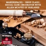 WTF 011 | Makerspaces