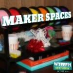 WTFFF?! #011 | Makerspaces