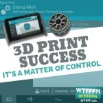 WTFFF?! #021 | 3D Print Success