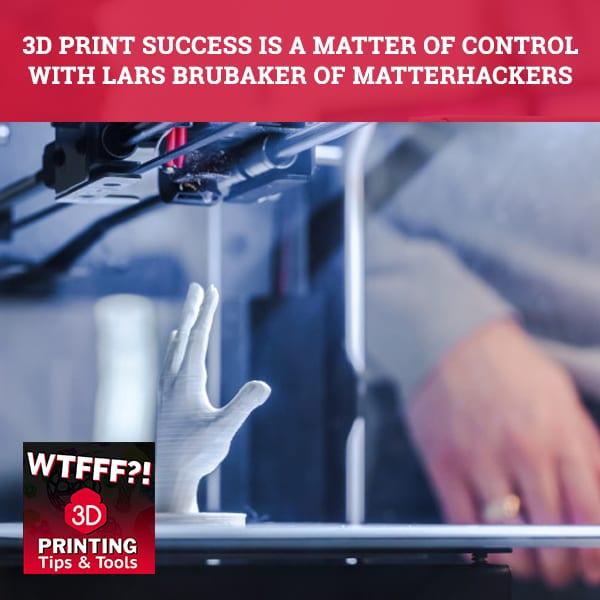 WTF 021 | 3D Print Success