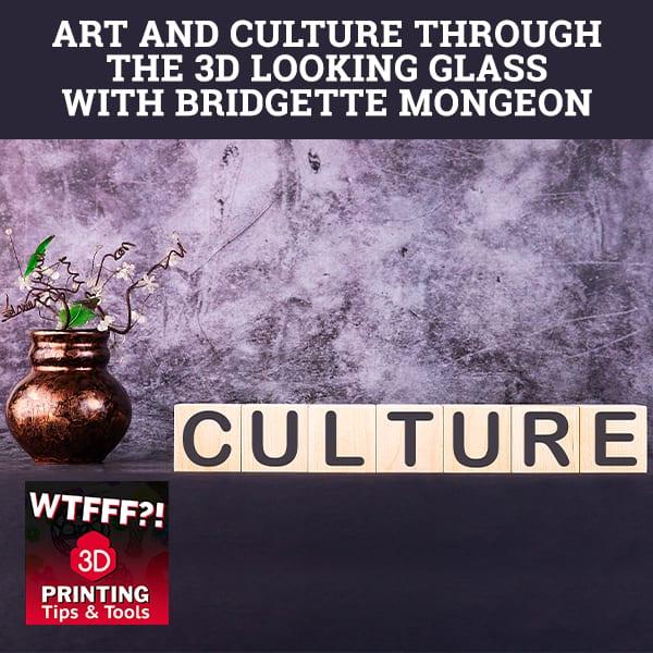 WTF 036 | 3D Art And Culture