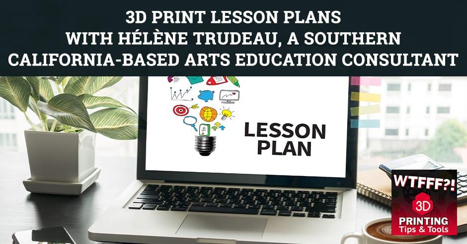 WTF 086   3D Print Lesson Plans