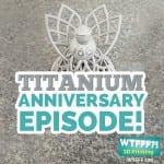 3D Print Metal | WTFFF 100th Podcast