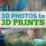 WTFFF 102 | 3D Photos to 3D Prints | Bevel