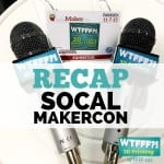WTFFF?! #121 | SoCal MakerCon Recap