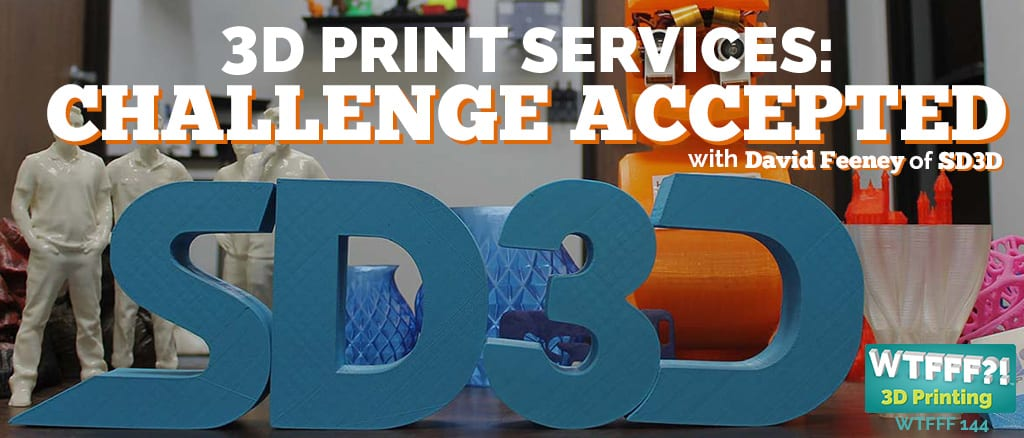 3D Print Services Challenge Accepted | WTFFF
