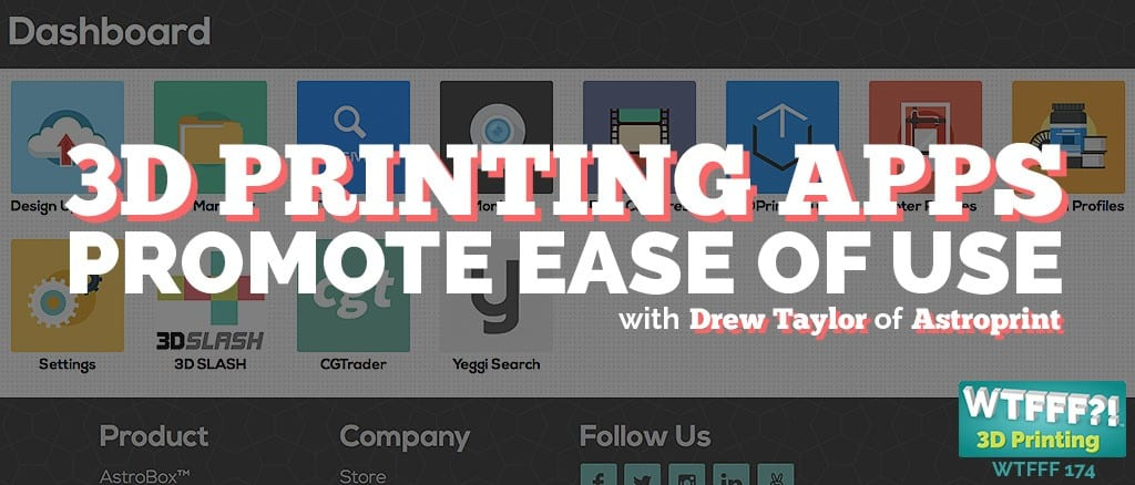 WTFFF | 3D Printing Apps Promote Ease of Use