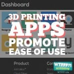 AstroPrint 3D Printing Apps Promote Ease of Use