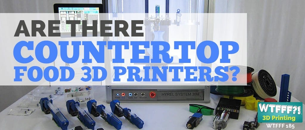 WTFFF | Are There Countertop Food 3D Printers