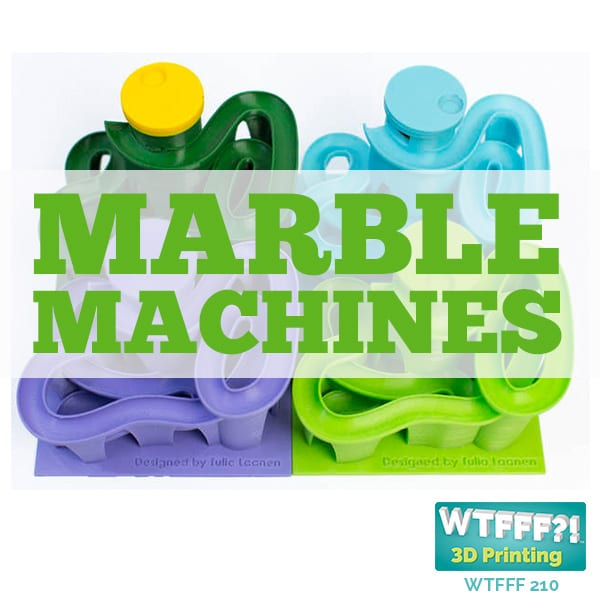 WTFFF | 3D Printed Marble Machines