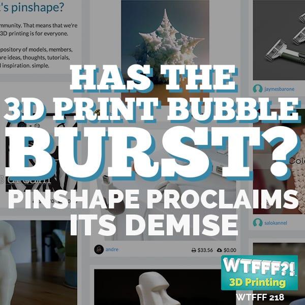 WTFFF | Has The 3D Print Bubble Burst