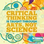 Critical Thinking is Taught Through Art, not Sciences