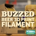 Buzzed Beer 3D Print Filament and Collaborative Capitalism
