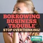 WTFFF 241 | Borrowing Trouble