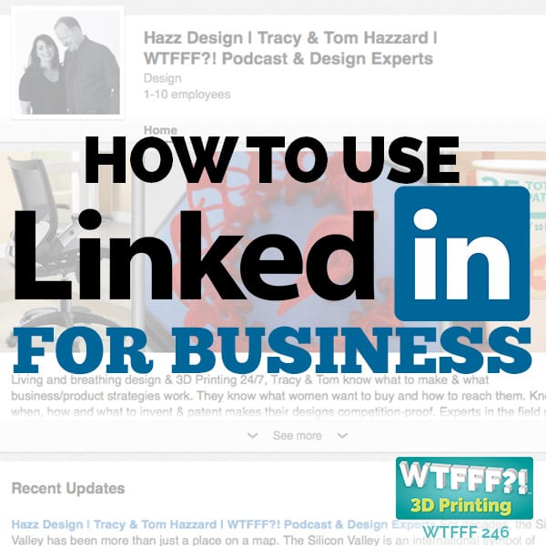 WTFFF 246 | Use LinkedIn for Business