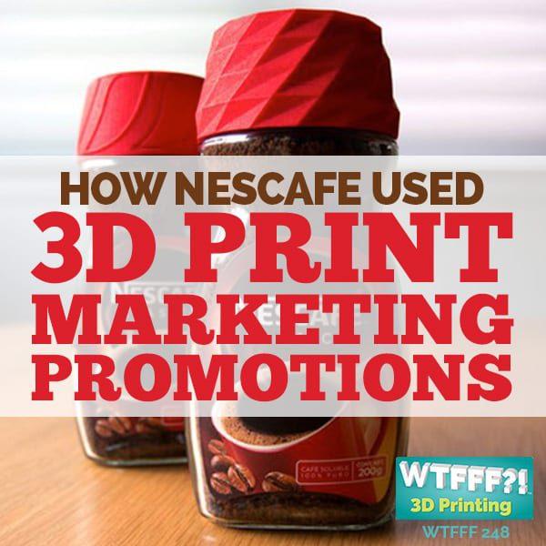 WTFFF 248 | 3D Print Marketing