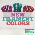 WTFFF 252 | New Filament Colors