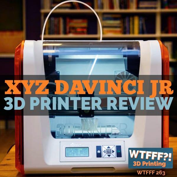 WTFFF | XYZ daVinchi Jr. 3D Printer Review