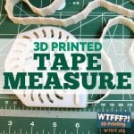 WTFFF 265 3D Printed Tape Measure
