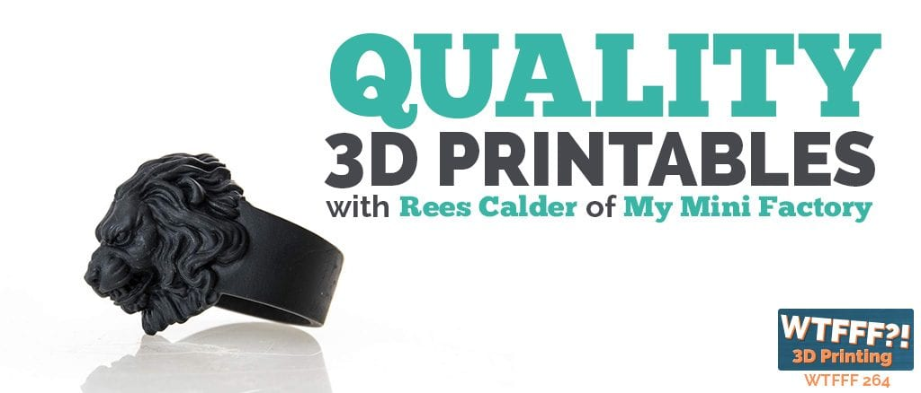 WTFFF 264 | Quality 3D Printables