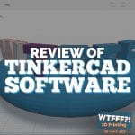 WTFFF 267 | TinkerCAD 3D Print Software