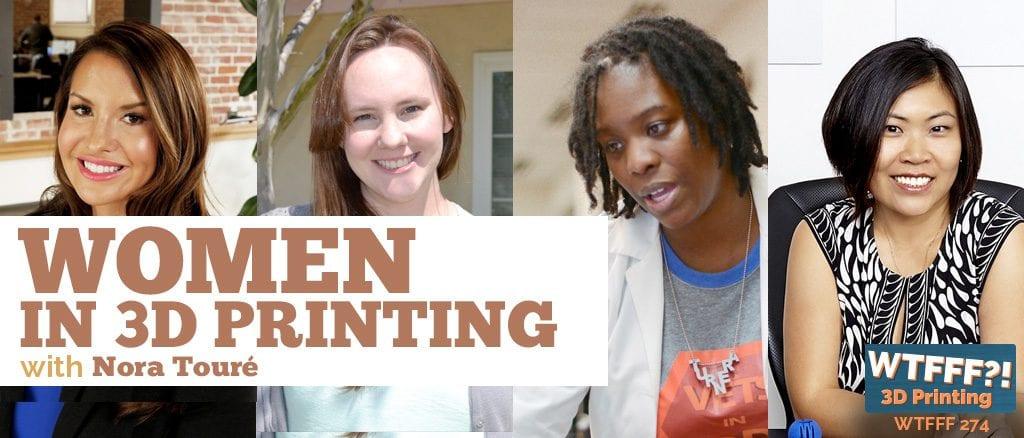 WTFFF 274 | Women in 3D Printing