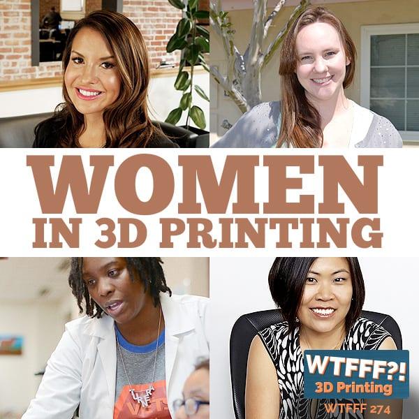 WTFFF | Women In 3D Printing