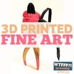 3D Printed Fine Art – Design Inspiration Friday