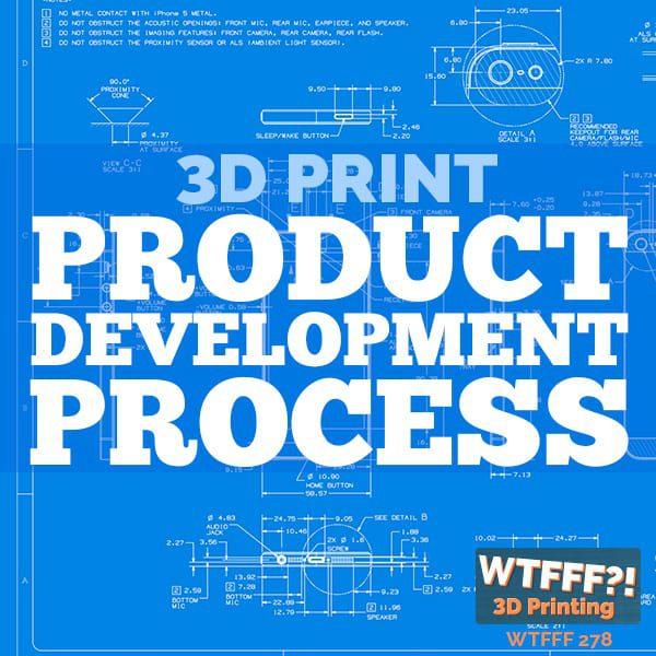 WTFFF 278 | 3D Print Product Development