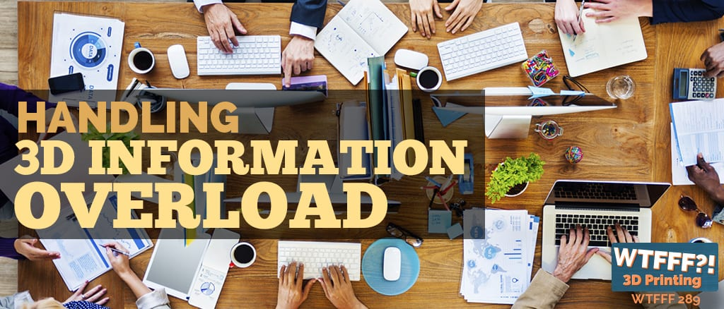 WTFFF 289 | Information Overload