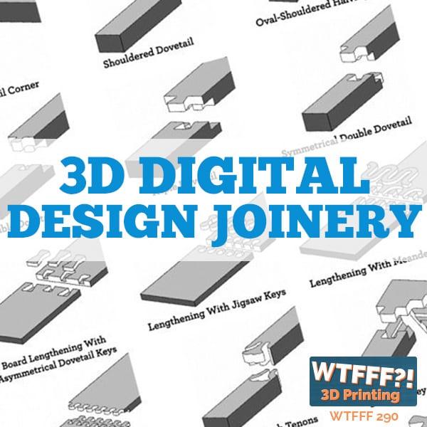 WTFFF 290 | 3D Digital Design Joints