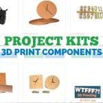 WTFFF 291 | Project Kits 3D Print Components