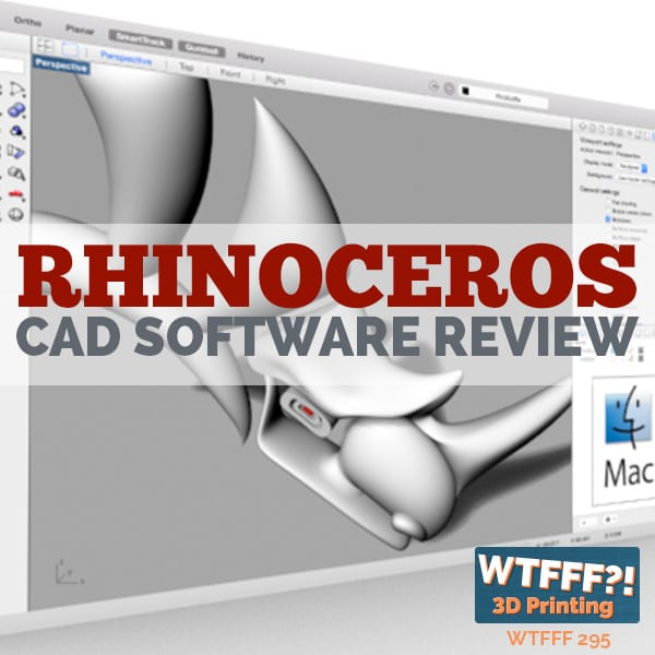 WTFFF 295 | Rhino CAD software review
