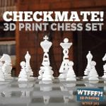 Checkmate! 3D Print Chess Set