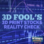 3D Fool's 3D Print Stocks Reality Check