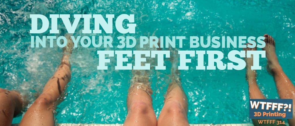 WTFFF 314 | 3D Print Business