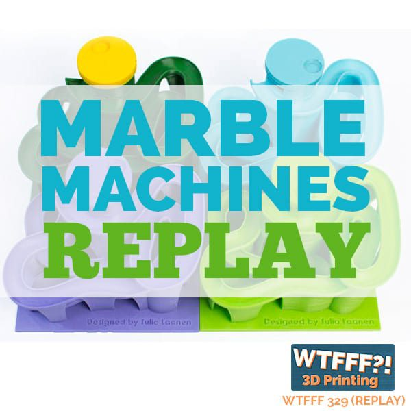 WTFFF 329 | Marble Machines Replay
