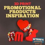 3D Print Promotional Products Inspiration