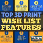 Top 3D Print Wish List Features