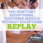 You Don't Get Exceptional Customer Service Without Exceptions – REPLAY