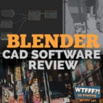 WTFFF 340 | Blender CAD Software Review