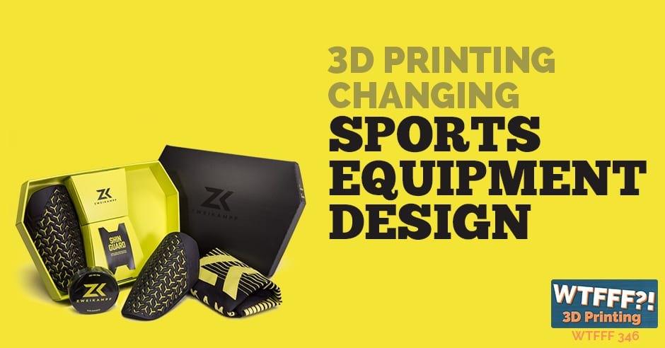 WTFFF 346 | Changing Sports Equipment Design with 3D Printing