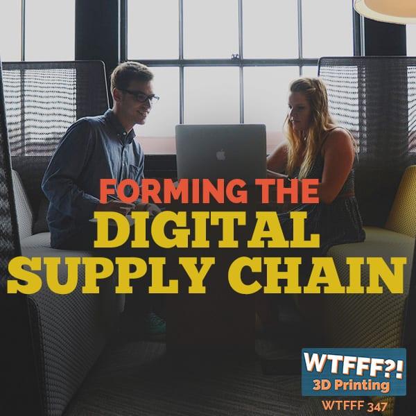 WTFFF 347 | Digital Supply Chain