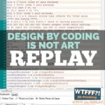 WTFFF 374 | Design by Coding REPLAY