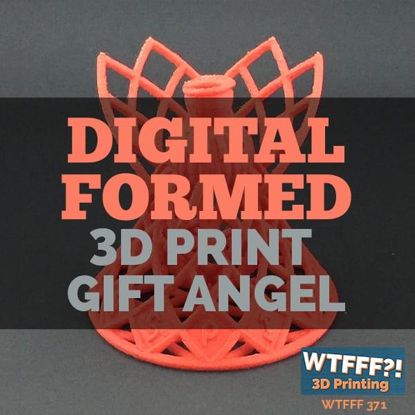 WTFFF 375 | Digital Formed 3D Print Gift Angel