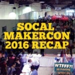 SoCal MakerCon 2016 Recap