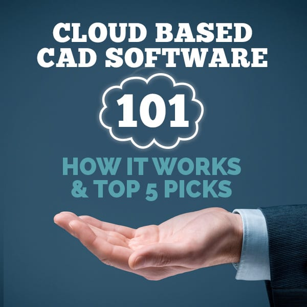 Cloud Based Cad Software 101 How It Works And Top 5 Picks