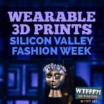 Wearable 3D Prints – Silicon Valley Fashion Week