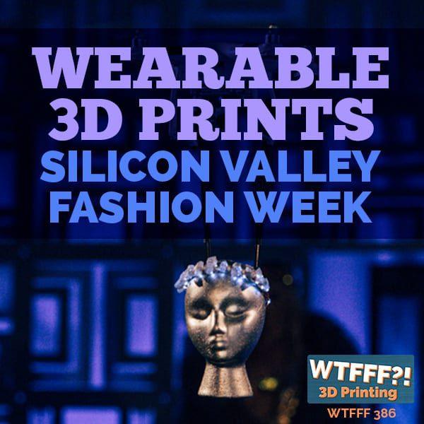 WTFFF 386 | Wearable 3D Prints